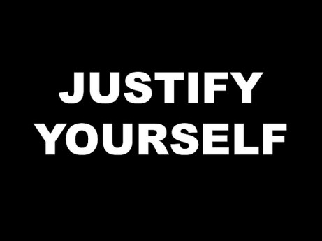 Justify Yourself